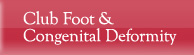Club Foot & Congenital Deformity - Centre for Limb Lengthening & Reconstruction
